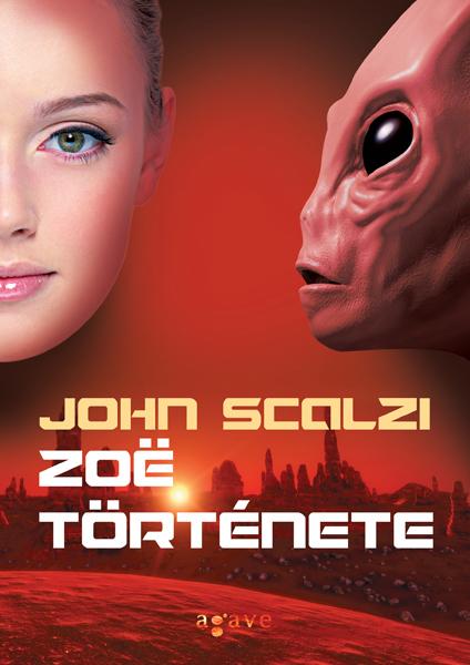 John Scalzi – Zoë története -a trilógia ráadás 4. része - a ceremóniamester már remegve várja :) !