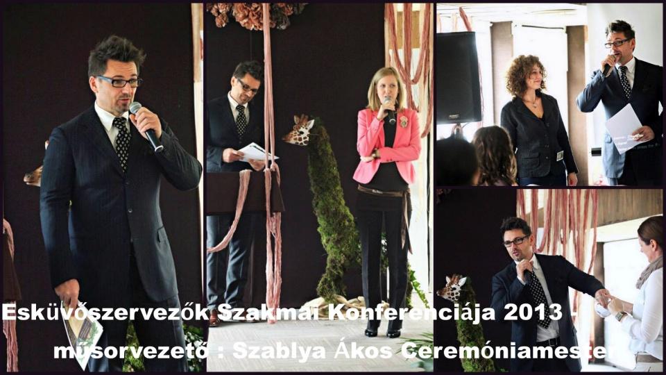 Esküvőszervezők Szakmai Konferenciája 2013.-műsorvezetés Szablya Ákos ceremóniamester - amire büszke a ceremóniamester